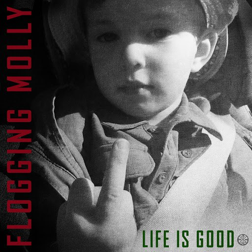 Flogging Molly альбом Life Is Good