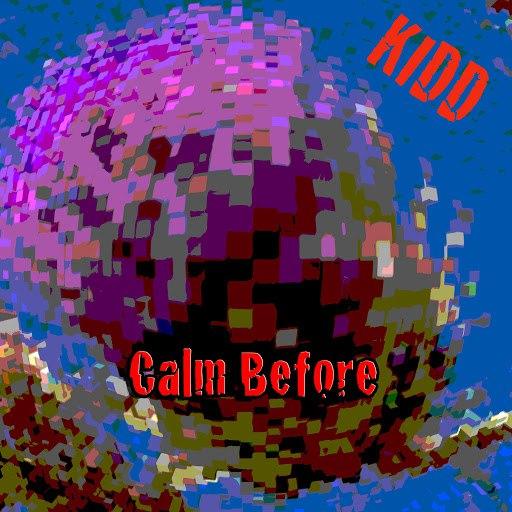 Kidd альбом Calm Before