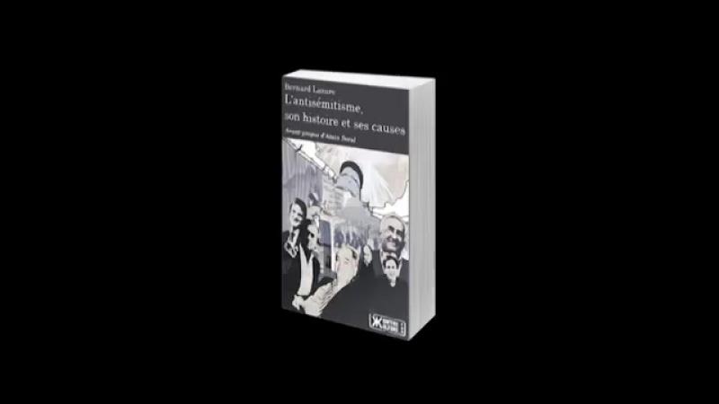 Alain Soral L'antisémitisme son histoire et ses causes de Bernard Lazare