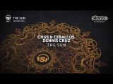 Chus & Ceballos, Dennis Cruz - The Sun - Drums Mix
