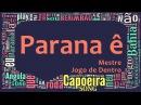 Mestre Jogo de Dentro - Parana ê Parana