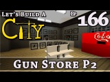 How To Build A City  Minecraft  Gun Store P2  E166
