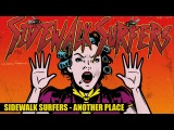 Sidewalk Surfers - Another Place (Official Video)