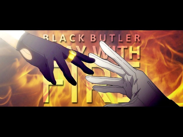 Play with Fire Black Butler