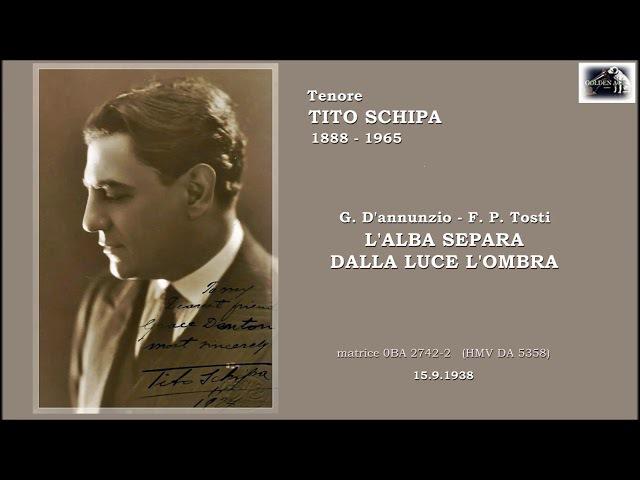 """Tenore TITO SCHIPA (D'Annunzio-Tosti) """"L'alba separa dalla luce l'ombra"""" (1938)"""