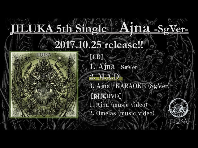 JILUKA / Ajna - M.A.D (song preview) 試聴