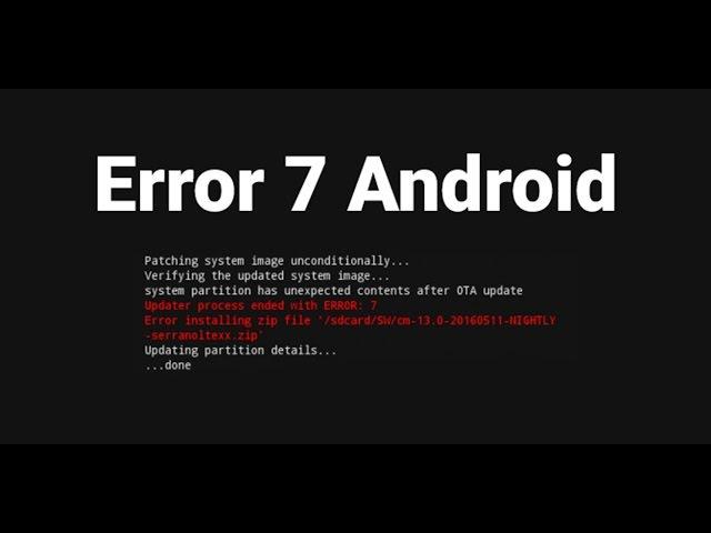 Ошибка 7 при прошивке в Recovery Android (TWRPCWMPhilz)
