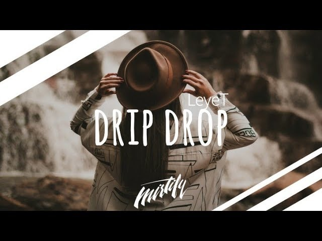 LeyeT - Drip Drop