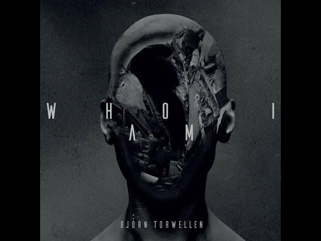 Bjoern Torwellen - Who I Am (Nachtstrom Schallplatten) [Full Album]