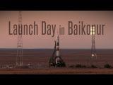 Видео Launch Day in Baikonur.