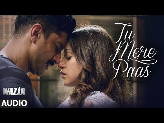 Tu Mere Paas FULL AUDIO Song | Wazir 2016 | Ankit Tiwari | Farhan Akhtar, Aditi Rao Hyadari