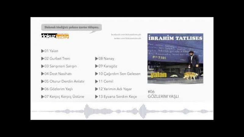 İbrahim Tatlıses - Gözlerim Yaşlı (Official Audio)