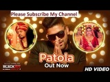 Patola Video Song - Blackmail - Kirti Kulhari - Guru Randhawa