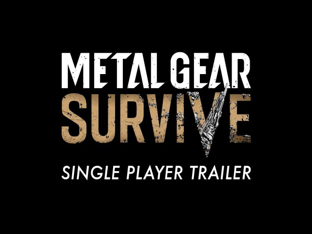 Official-METAL GEAR SURVIVE Single Player Trailer   KONAMI (ESRB)