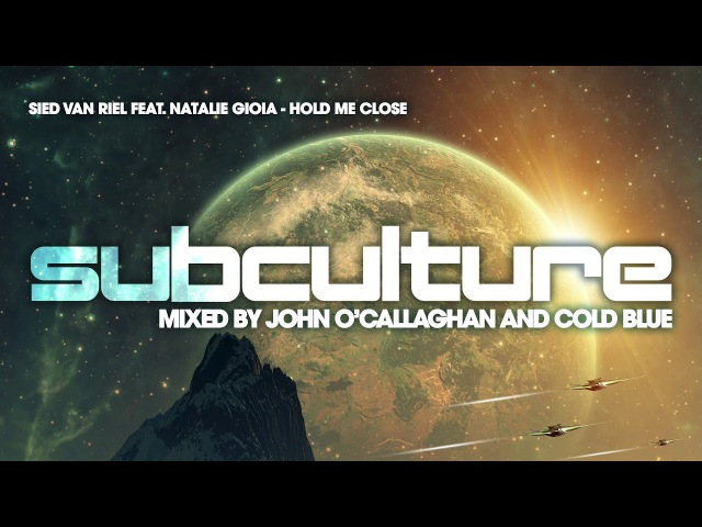 Sied van Riel Natalie Gioia- Hold Me Close [Subculture]