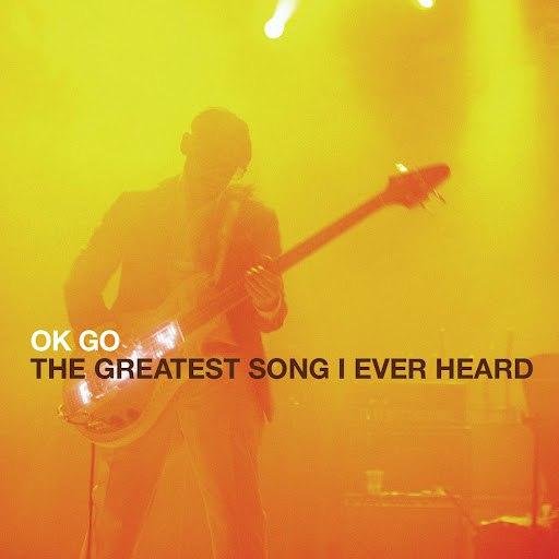 Ok Go альбом The Greatest Song I Ever Heard
