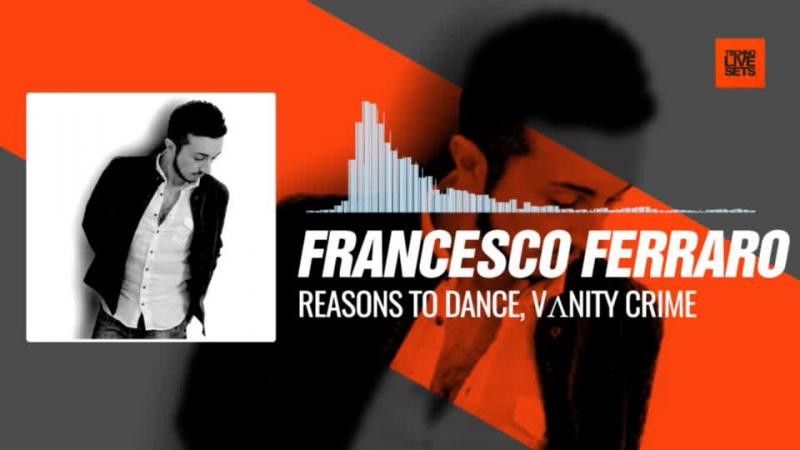 Francesco Ferraro - Reasons to Dance, VΛNITY CRIME (Audio Elite, U.K) 25-09-2017 Music Periscope Techno