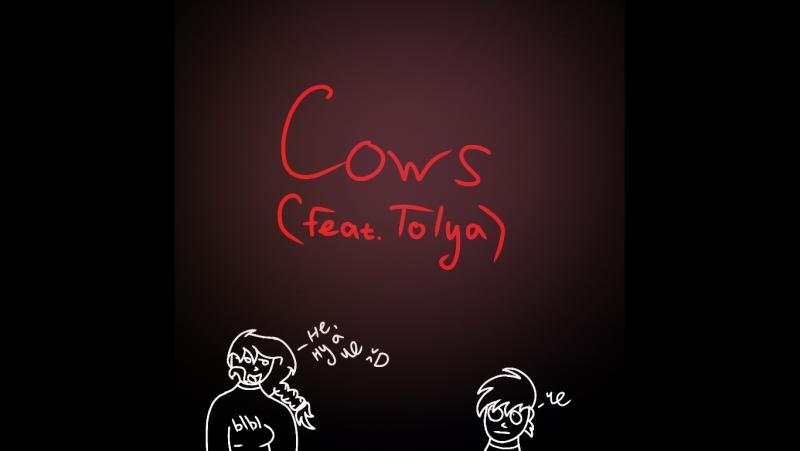 Cows (feat. Tolya Avreshin)