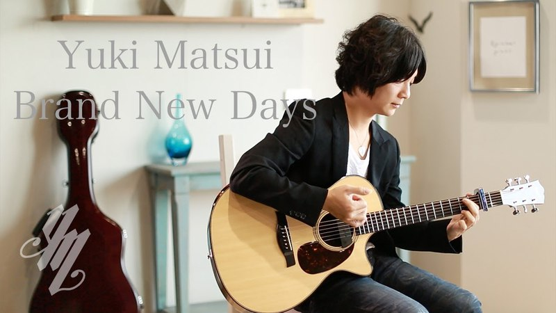 Brand New Days ~original song~(acoustic guitar solo) / Yuki Matsui