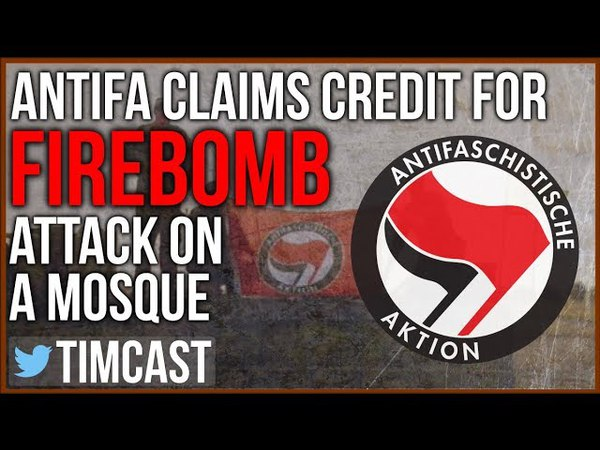 Who wouldve thought, ha | Antifa Claims Credit For Firebombing a Mosque