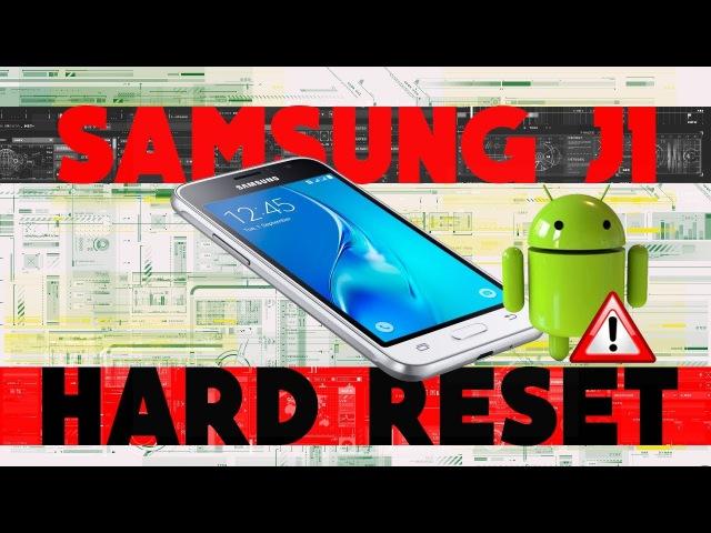 Samsung J1 HARD RESET