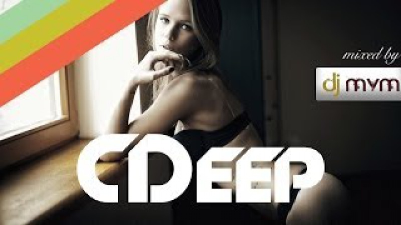 MvM's Sexy Deep Sense (CDeep Special) Deep House Mix
