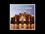 Dubai Sunrise - Sorrow Melodies Chillout