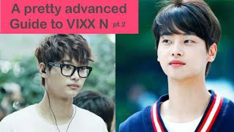 An UN Helpful guide to VIXX N pt2 link in description