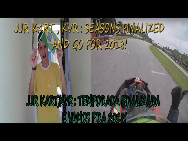JJR KART , KVR: SEASONS FINALIZED AND GO FOR 2018!