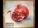 Живопись масляными красками Гранат Oil painting pomegranate