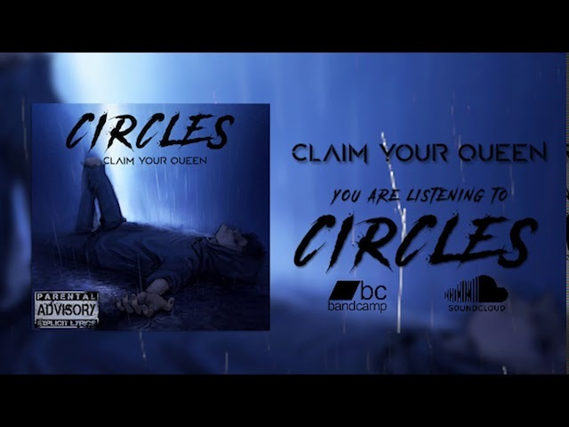 Claim Your Queen - Circles (Official Lyric Video)