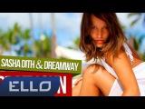 Sasha Dith &amp Dreamway - Crazy Sun