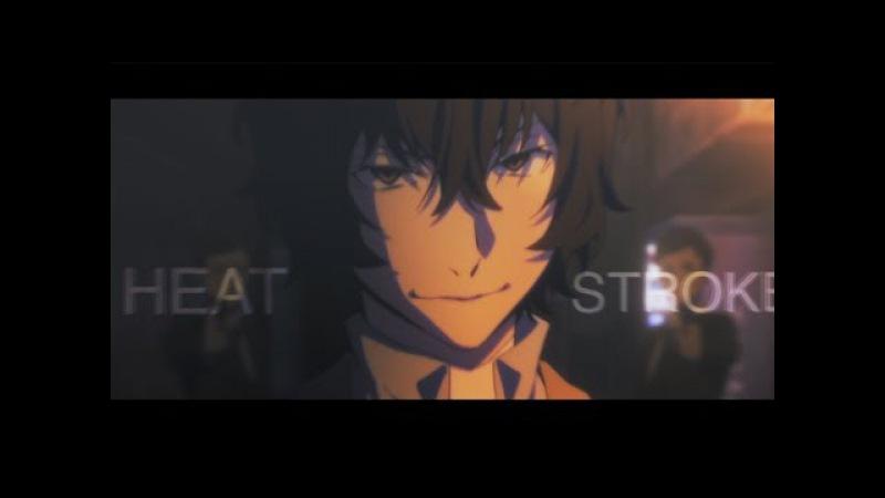 Dazai Osamu | Heat Stroke [AMV]