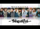 WANNAONE 워너원   BEAUTIFUL [Color Coded Han / Rom / Eng Lyrics]