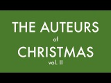 The Auteurs of Christmas 2