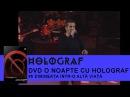 Holograf - Dimineata in alta viata (O noapte cu Holograf)
