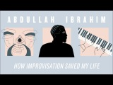 Abdullah Ibrahim How Improvisation Saved My Life JAZZ NIGHT IN AMERICA
