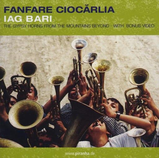 Fanfare Ciocărlia альбом Iag Bari