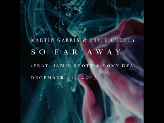 [Preview] Martin Garrix & David Guetta — So Far Away (feat. Jamie Scott & Romy Dya)