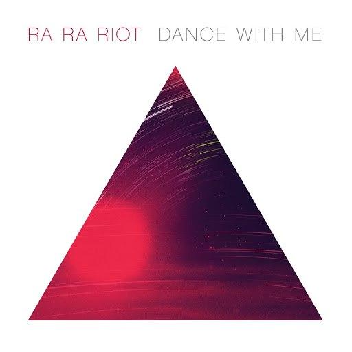 Ra Ra Riot альбом Dance With Me