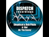 Skeptical &amp Dub Phizix - The Enemy - DIS045