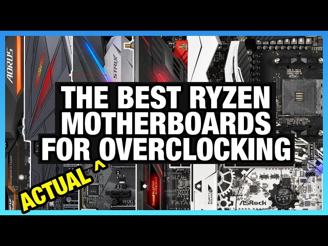 The Best AM4 Motherboards for Overclocking (X370 B350)