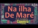 Na ilha de Maré, Gordinho - Capoeira Song