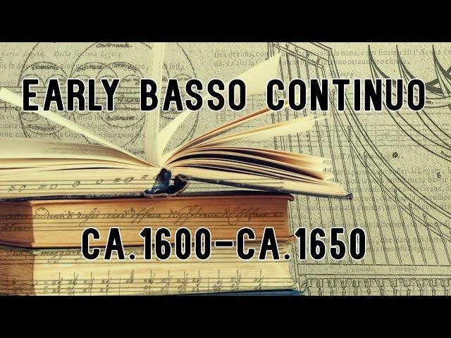 Early Basso Continuo - ca.1600-ca.1650