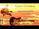 Tutorial: (intro) Blood and Iron - Bathory (with TAB) By Lorenzo Bindoni