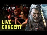 The Witcher 3 Wild Hunt LIVE - Full Concert Soundtrack