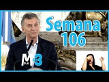 Macri en 3 - Semana 106 - El resumen semanal del Presidente