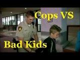 New Series - Cops VS Bad Kids