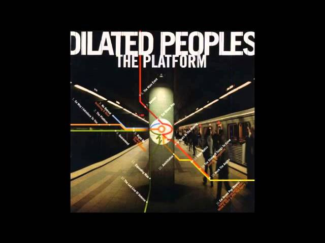 Dilated Peoples The Platform Full Album