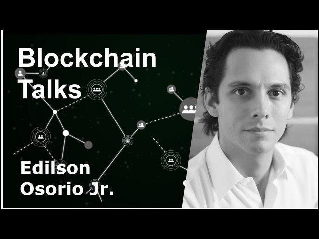 Blockchain Talks - Edilson Osorio Jr. da OriginalMy